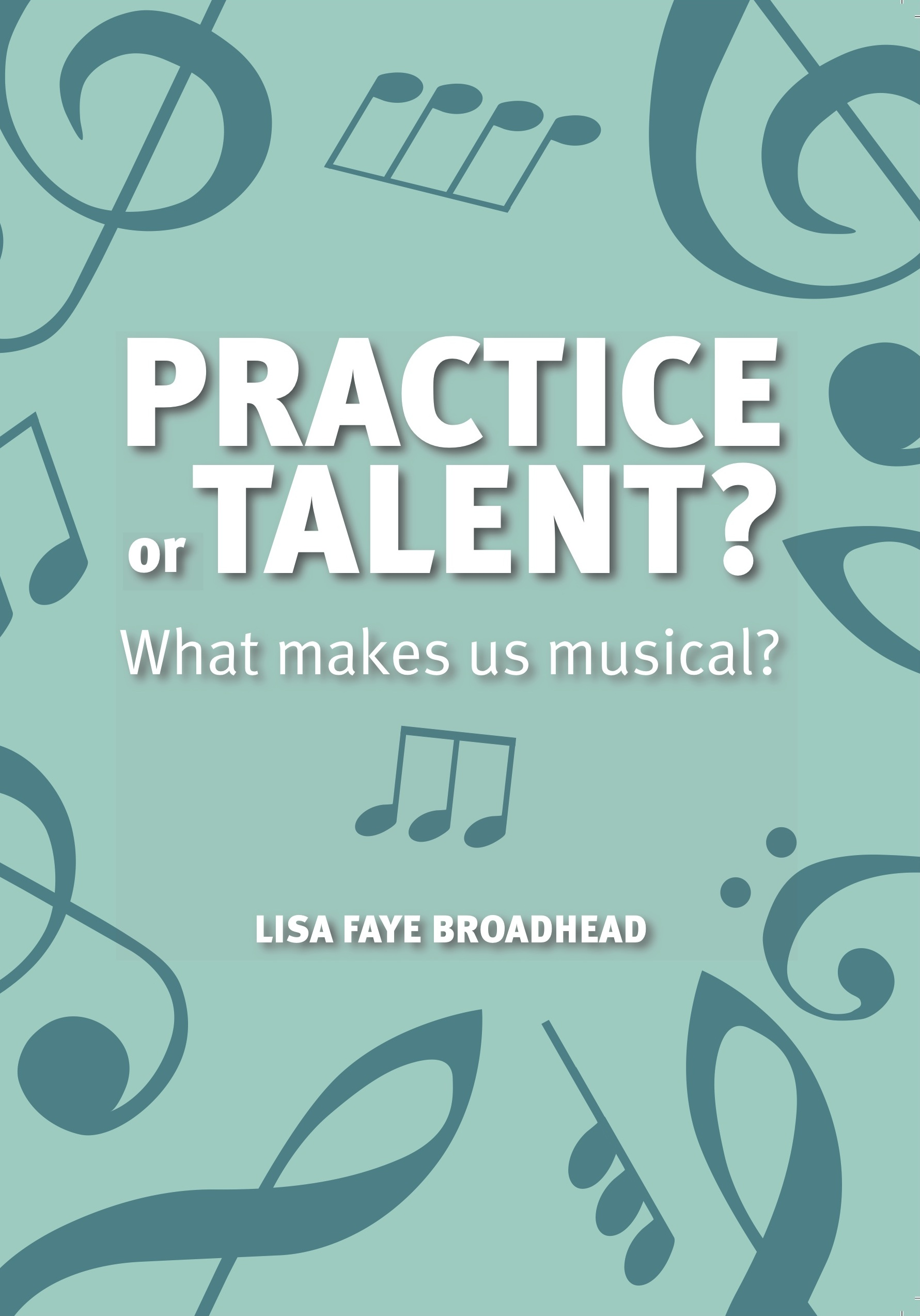 Practice or Talent What makes us musical